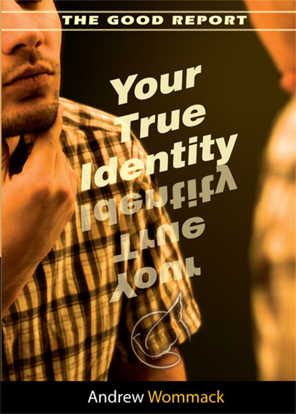 The Good Report: Your True Identity