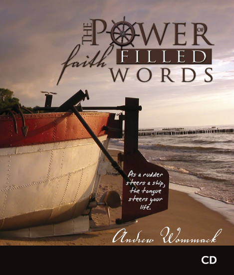 The Power Of Faith Filled Words