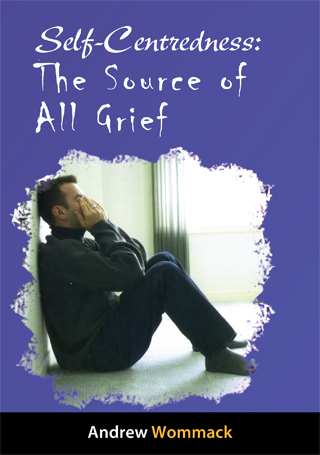 Self Centeredness: The Source Of All Grief